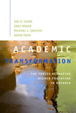 Academic Transformation: The Forces Reshaping Higher Education in Ontario